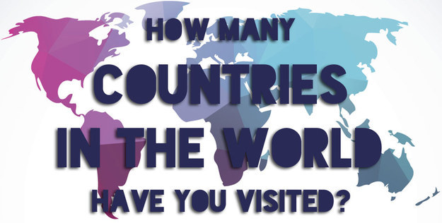 How Many Countries In The World Have You Visited