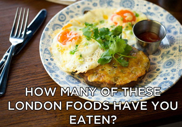 How Many Of These London Foods Have You Tried