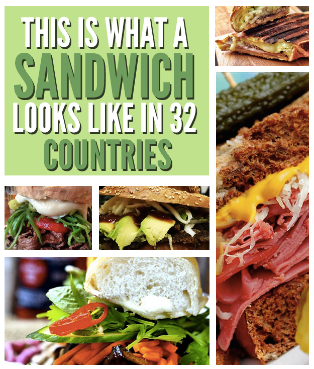 This Is What A Sandwich Looks Like In 32 Different Countries