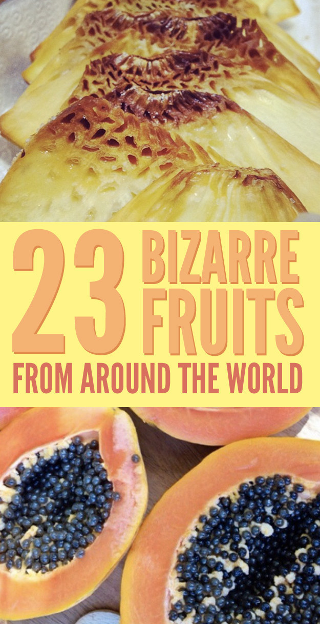 23 Bizarre Fruits From Around The World
