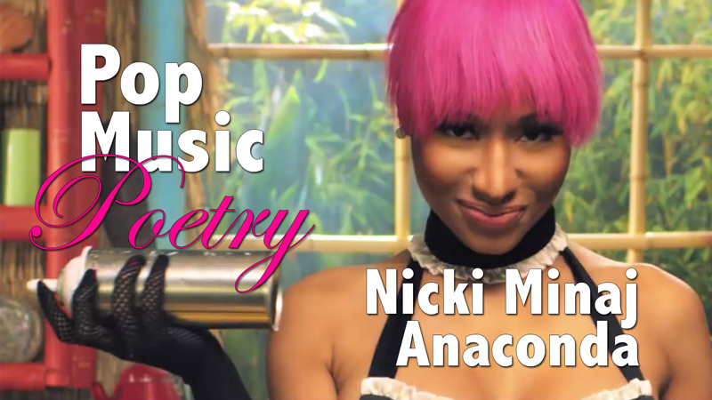 This Dramatic Reading of Nicki Minaj's Anaconda Shows How Ridiculous the Lyrics Are