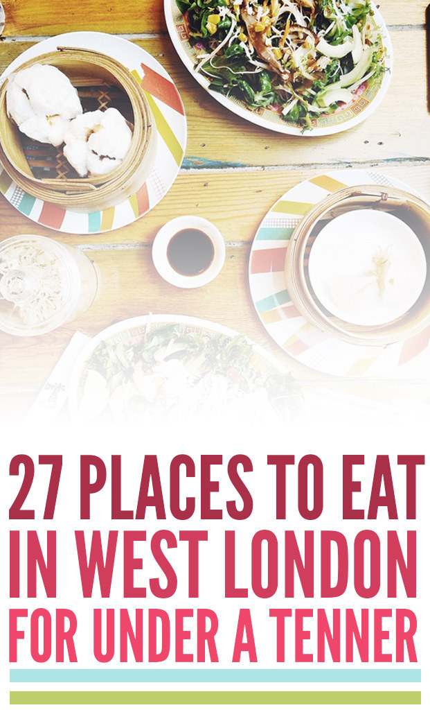 27 Cheap Eats In West London